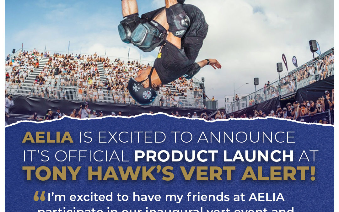 AELIA's Official Product Launch Debuting at Tony Hawk's Vert Alert Competition.